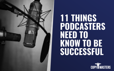11 Things Podcasters Need To Know To Be Successful