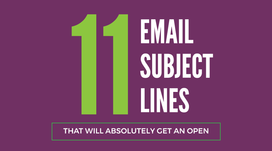 11 Email Subject Lines That Will Absolutely Get an Open
