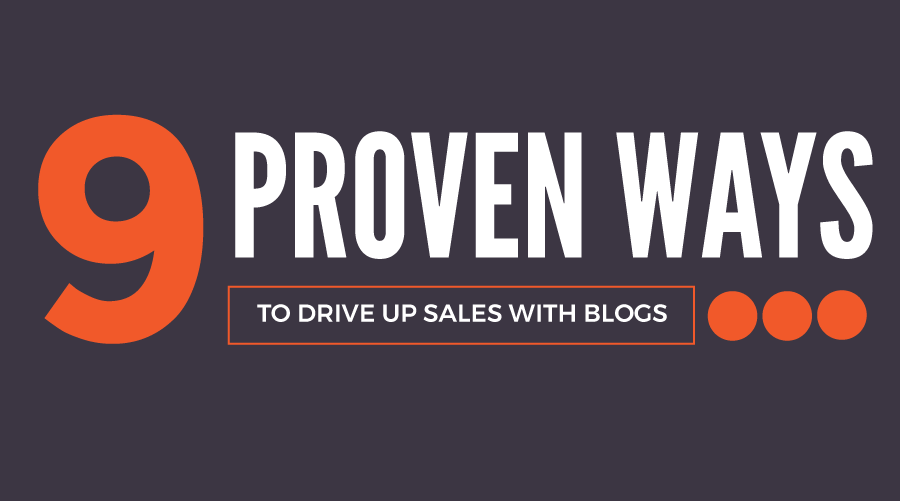 9 Ways to Boost Sales With Your Blog Posts