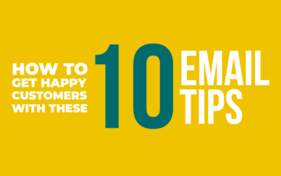 How to Get Happy Customers with These 10 Email Tips