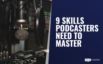9 Skills Podcasters Need To Master