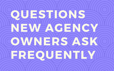 Questions New Agency Owners Ask Frequently